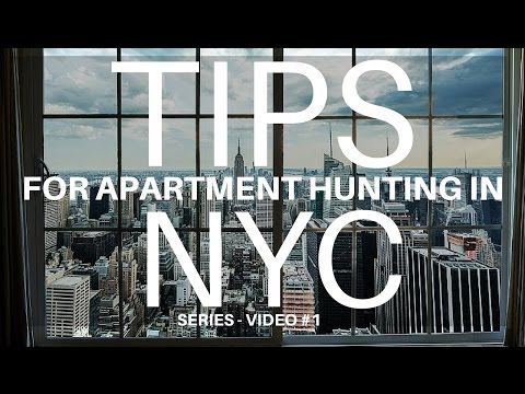 SERIES : NYC APARTMENT HUNT VIDEO 1 / Tips For Finding An Apartment In NYC