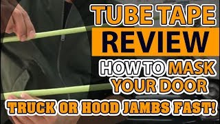 Tube Tape Review - How To Mask Your Door, Truck or Hood Jambs FAST!