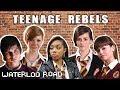 Most Rebellious Teens!   Waterloo Road