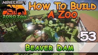Zoo In Minecraft Beaver Dam How To Build E53 Z One N Only