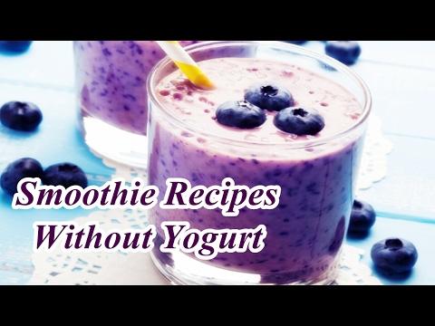 Smoothie Recipes Without Yogurt
