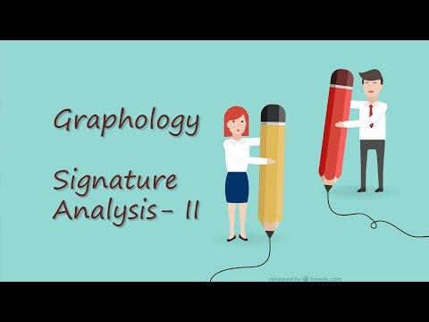 *Graphology* Part V: Signature Analysis-2