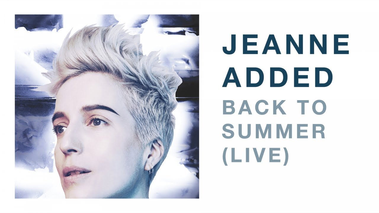 Jeanne Added - Back To Summer LIVE (Audio)