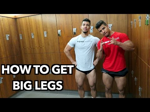 HOW TO GET BIG LEGS