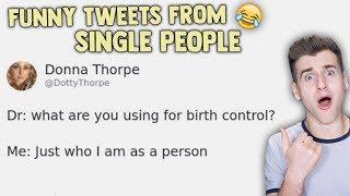HIlarious Tweets By Single People!