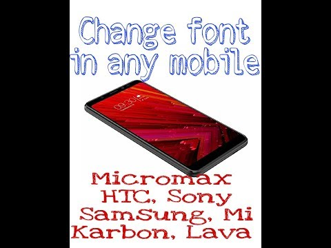 How to Change Default fonts On Android Phones! Micromax!HTC!Infinix!Karbon!Honor!Vivo!Lava!Sony