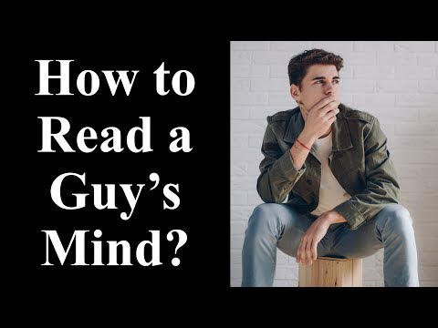 How to Read a Guy's Mind - 30 Facts About Guys That Can Help You Read His Mind
