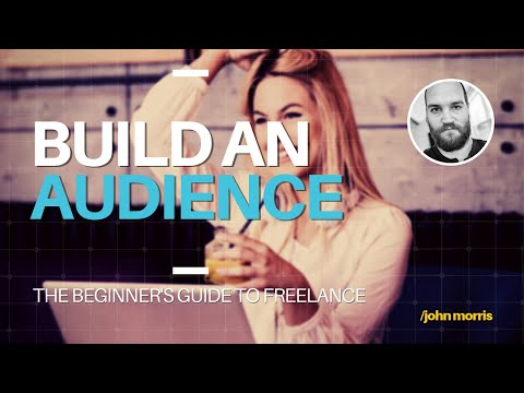 Lesson 4: How to Build an Audience of Potential Freelance Clients