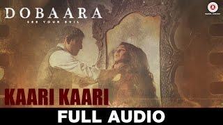 Kaari Kaari - Full Audio | Dobaara | Arko & Asees Kaur