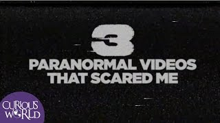 Download 3 Paranormal Videos That Scared Me