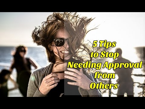 5 Tips to Stop Needing Approval from Others