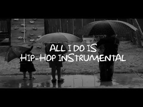 All I Do Is Hip Hop Instrumental