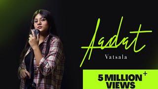 Aadat - Vatsala | Cover | Ninja | Unplugged Version