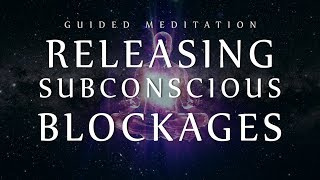 Guided Meditation for Releasing Subconscious Blockages (Sleep Meditation for Clearing Negativity)