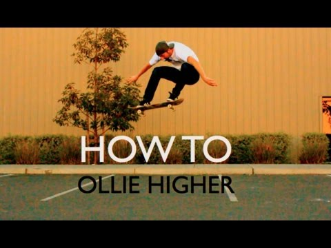 HOW TO OLLIE HIGHER THE EASIEST WAY TUTORIAL