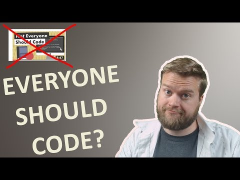 NOT EVERYONE SHOULD CODE !