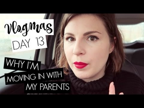 VLOGMAS DAY 13 / Why I'm Moving in With My Parents