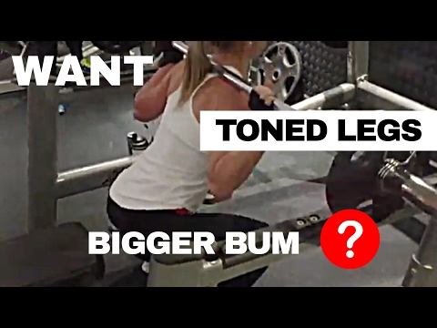 I want TONNED LEGS and a BIG BOOTY