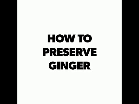 HOW TO PRESERVE GINGER