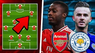 ARSENAL vs LEICESTER Predicted Lineup   Preview