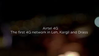 Airtel 4G - The first 4G network in Leh, Kargil and Drass