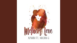 Mother's Love (feat. Micah G)