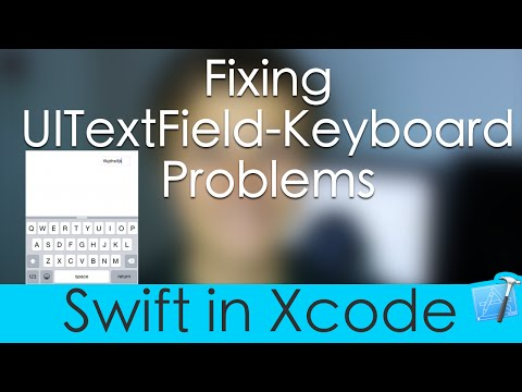 Fixing UITextField-Keyboard Problems (Swift in Xcode)