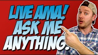 LIVE AMA!  Ask Me Anything!  May 27th, 2018