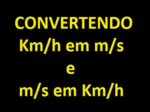 Como converter km/h em m/s e m/s em km/h