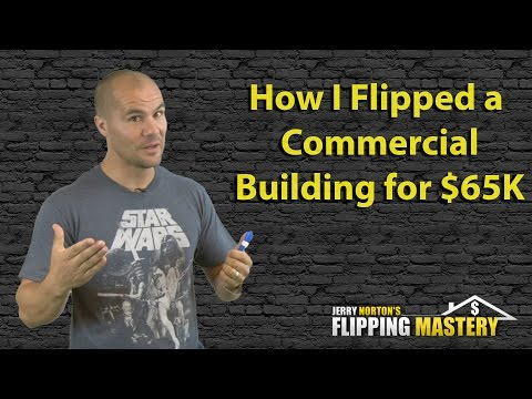 Jerry Norton   Flipping Houses How I Flipped a Commercial Building for $65,000