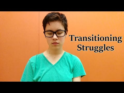 Different Trans Narratives/The Hardest Part of My Transition So Far