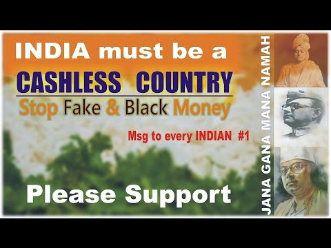 🤑INDIA must be a  CASHLESS   COUNTRY. ..Stop Fake & Black Money.... Every INDIAN Please Support  #5