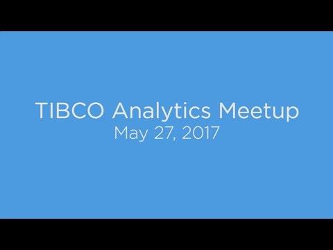 TIBCO Analytics Meetup - May 27, 2017