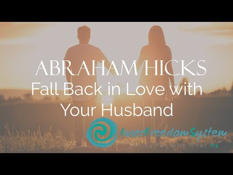 Abraham Hicks - Fall Back in Love with Your Husband