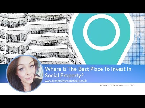 Where Is The Best Place To Invest In Social Property?