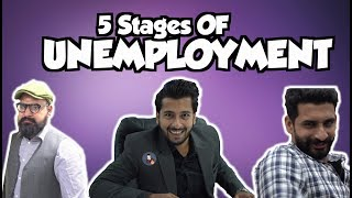 5 Stages Of UNEMPLOYMENT| Karachi Vynz Official