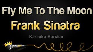 Frank Sinatra - Fly Me To The Moon (Karaoke Version)