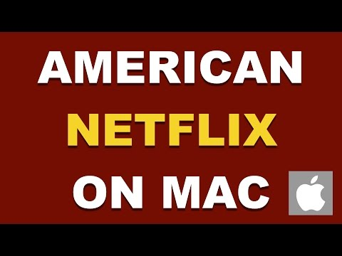 How To Get American Netflix in Canada & UK on Mac (WORKING 2016)