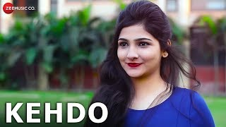Kehdo - Official Music Video | Rishabh Srivastava | Sam Chaudhary & Akshra Chaturvedi