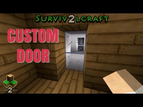 CUSTOM DOOR - Survivalcraft 2 | Survivalcraft Furniture