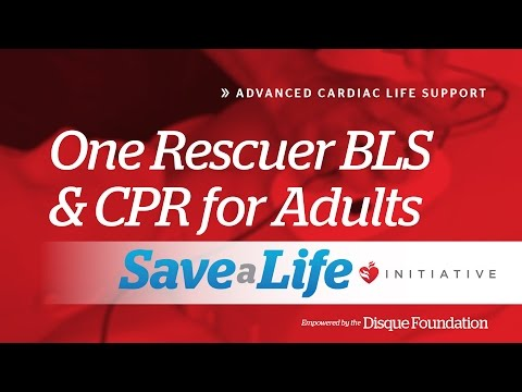 3e. One Rescuer BLS and CPR for Adults, Advanced Cardiac Life Support (ACLS)