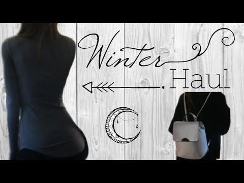 Winter Haul 2017 / 2018 - Cold Weather Outfits