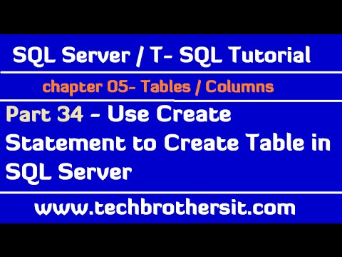 Use Create Statement to Create Table in SQL Server - SQL Server / TSQL Tutorial Part 34