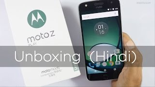 Moto Z Play Unboxing & Overview in Hindi (Indian Unit)