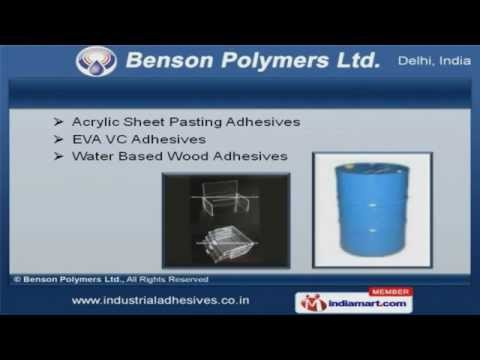 Industrial Adhesive  by Benson Polymers Ltd., New Delhi