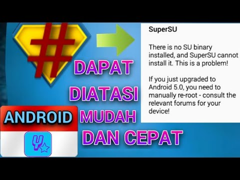 There Is No Su Binary Installed And Super Su Cannot........ - Masalah Android