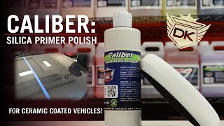 Caliber: Silica Primer Polish for Ceramic Coated Vehicles!