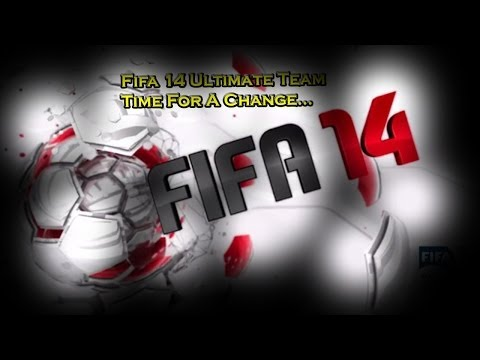 Fifa 14: Ultimate Team - Time For A Change