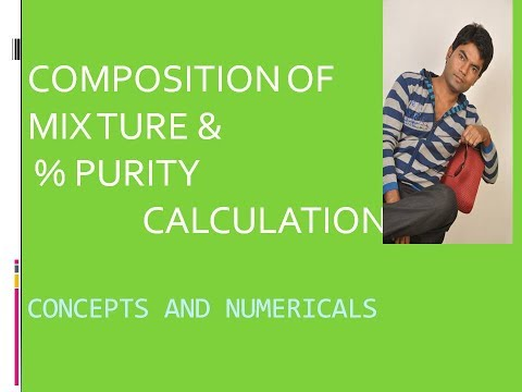 COMPOSITION OF MIXTURE AND PERCENT PURITY CALCULATION |JEE MAINS + ADVANCE| |NEET| |CLASS 11|