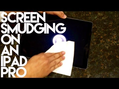 Screen Smudging On An iPad Pro